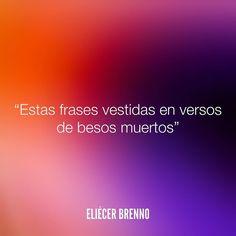 Estas frases vestidas en versos de besos muertos Eliécer Brenno Devolver al Remitente http://ift.tt/2ywOx3R #besos #quotes #writers #escritores #EliecerBrenno #reading #textos #instafrases #instaquotes #panama #poemas #poesias #pensamientos #autores #argentina #frases #frasedeldia #CulturaColectiva #letrasdeautores #chile #versos #barcelona #madrid #mexico #microcuentos #nochedepoemas #megustaleer #accionpoetica #colombia #venezuela