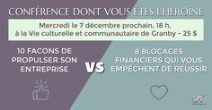 vs / CONFÉRENCE DONT VOUS ÊTES L'HÉROÏNE / 10 FACONS DE PROPULSER SON ENTREPRISE / 8 BLOCAGES FINANC...