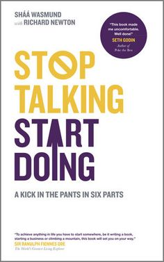 Stop Talking, Start Doing by Shaa Wasmund and Richard Newton