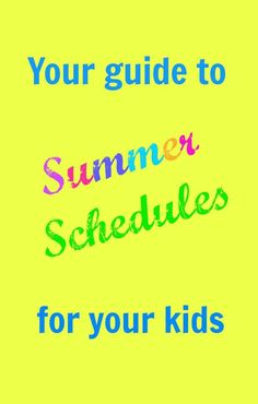 Guide to fun & productive summer schedules for your kids! Visit www.onlygirl4boyz.com for more parenting tips!