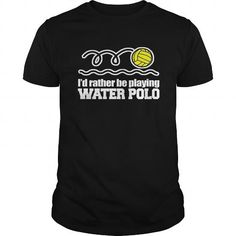 Awesome Tee Polo tee Id Rather Be Playing Water Polo Sport Gifts Idea Tshirt Shirts & Tees