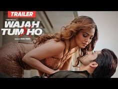 Presenting the Theatrical Trailer of the upcoming bollywood movie Wajah Tum Ho directed by Vishal Pandya and produced by T-Series Films starring Sana Khan, S. Latest Hindi Movies, Latest Bollywood Movies, Bollywood News, Audio Songs, Movie Songs, Sana Khan Hot, Hot Song, Hd Movies Download, India