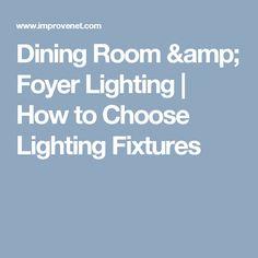 Dining Room & Foyer Lighting   How to Choose Lighting Fixtures