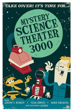 """Take cover! It's time for... Mystery Science Theater 3000!"" I LOVE it!"