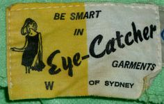 Swinging 60s vintage clothing label - BE SMART IN EYE-CATCHER GARMENTS OF SYDNEY - from leaf-green Crimped Terylene skirt suit Sewing Labels, Fabric Labels, 60s Vintage Clothing, Vintage Fashion, Vintage Tags, Vintage Labels, Vintage Beauty, Vintage Style, Retro Outfits