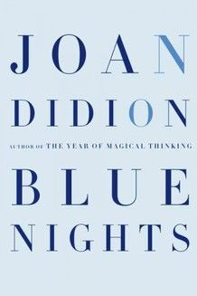 In Blue Nights, Joan Didion, one of America's greatest writers, wrestles with the death of her beloved daughter, her own mortality, and her own limitations as a human being. Tragic and poetic.