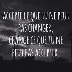Accept what you cannot change, change what you cannot accept. Zen Quotes, Great Quotes, Life Quotes, Inspirational Quotes, Positive Mind, Positive Attitude, Good Quotes For Instagram, French Lessons, Visual Statements