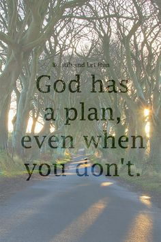 God has a plan..