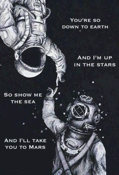 Astronauta e mergulhador. i like the message of two world metting one another. Cute Quotes, Clever Quotes, Beautiful Words, Beautiful Soul, Beautiful Things, Monochrome, Sketches, Inspirational Quotes, Motivational