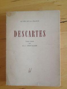 #philosophie : Descartes. Textes Choisis Par E.-J. Chevalier. Egloff Luf /Le cri de la France, 03/1944. 292 pp. brochées.
