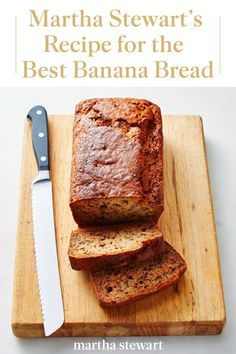 Click Here For Martha Stewart S Favorite Recipe For Banana Bread That Is Moist Flavorful And In 2020 Best Banana Bread Banana Bread Recipes Banana Bread Martha Stewart