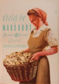 Add be a mákgubót - 1 mázsáért 60 forintot fizet a Földművesszövetkezet. via DEA Vintage Ads, Vintage Posters, Creative Posters, Illustrations And Posters, Hungary, Brown And Grey, Pin Up, The Past, Old Things