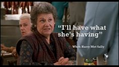 When Harry Met Sally Quotes | ll have what she's having. When Harry Met Sally | movie quotes
