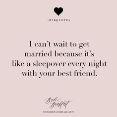 I can't wait to get married because it's like a sleepover every night with your best friend. | Love | Wedding | Quotes |
