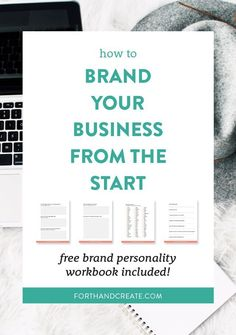 How to brand your business from the start. Free brand personality workbook included!
