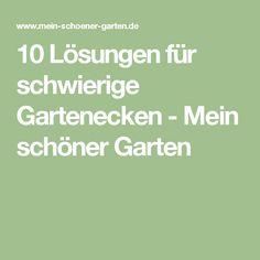 10 Lösungen für schwierige Gartenecken - Mein schöner Garten