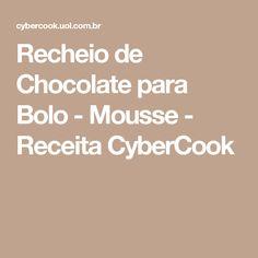 Recheio de Chocolate para Bolo - Mousse - Receita CyberCook