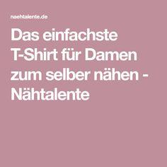 Das einfachste T-Shirt für Damen zum selber nähen - Nähtalente