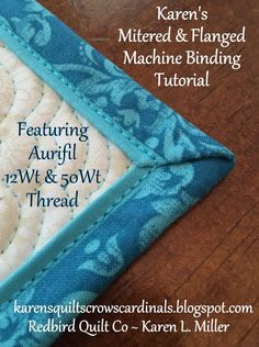Karens Quilts, Crows and Cardinals: Tutorial - Mitered and Flanged Machine Binding