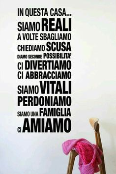 In questa casa. Words Quotes, Love Quotes, Inspirational Quotes, Wall Stickers Romantic, Italian Vocabulary, Italian Quotes, Quotes About Everything, Italian Language, Life Rules
