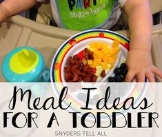 Toddler Meal Ideas.  Feeding a toddler.  Food for a 2 year old, 3 year old.