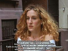 Carrie's quote | #SexandtheCity #CarrieBradshaw
