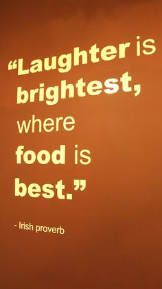 """Laughter is brightest, where food is best."" -Irish proverb #TheChew"