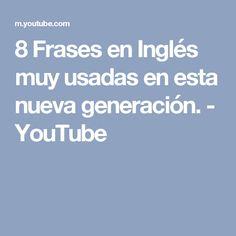 8 Frases en Inglés muy usadas en esta nueva generación. - YouTube