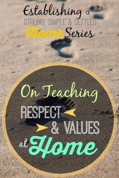 Parts 6 & On Teaching Respect & Teaching Values at Home Parenting Articles, Parenting Books, Parenting 101, Christian Homemaking, Christian Parenting, Youth Bible Lessons, Object Lessons, Teaching Kids Respect, Christian Kids