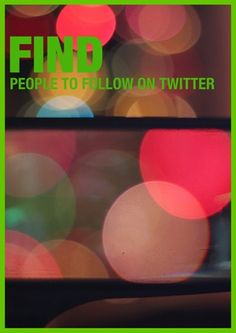 FollowerWonk is a great tool to help you find the right people to follow on Twitter.