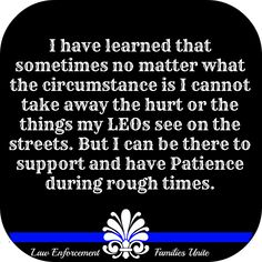 Support your LEO! They see, hear and live through things the average person couldn't imagine! Police Officer Wife, Cop Wife, Police Wife Life, Police Family, Leo Love, Love My Job, Law Enforcement Wife, Police Quotes