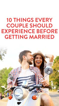 10 Things Every Couple Should Experience Before Getting Married