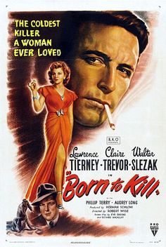 Born to Kill is a 1947 film noir starring Lawrence Tierney and directed by Robert Wise. It was the first film noir to be directed by Wise, who later directed The Set-Up The Captive City and Odds Against Tomorrow Old Movie Posters, Classic Movie Posters, Cinema Posters, Movie Poster Art, Turner Classic Movies, Classic Films, Retro Poster, Vintage Posters, Old Movies