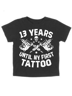 """Kids """"13 Years Until My First Tattoo"""" Tee by Skygraphx (Black)"""