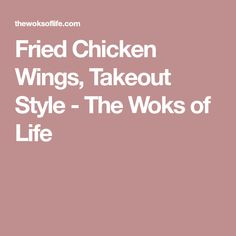 Fried Chicken Wings, Takeout Style - The Woks of Life
