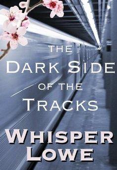 The Dark Side of the Tracks by Whisper Lowe, http://www.amazon.com/dp/B004RUXONO/ref=cm_sw_r_pi_dp_Bbl4rb1B8XECZ