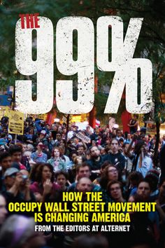 Provocative, fresh, and profound, The 99%: How the Occupy Wall Street Movement Is Changing America reveals how in a tiny park, a bold idea broke through to broad public consciousness: that regular people can take on the entire economic and political system.