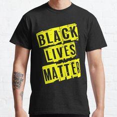 Black Lives Matter Yellow Block Classic T-Shirt - Ronole Store Black Lives Matter Shirt, Classic T Shirts, Yellow, Store, Mens Tops, Life, Larger, Shop