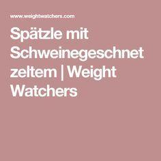 Spätzle mit Schweinegeschnetzeltem | Weight Watchers