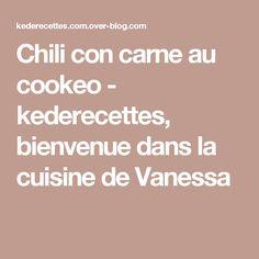 Chili con carne au cookeo - kederecettes, bienvenue dans la cuisine de Vanessa