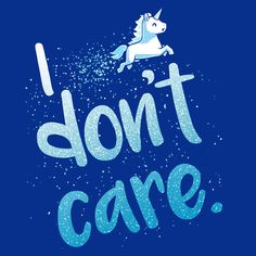 I Don't Care (Blue) - This t-shirt is only available at TeeTurtle! Exclusive graphic designs on super soft 100% cotton tees.