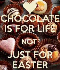 Chocolate is for Life! #mrscavanaughs #chocolate #quotes