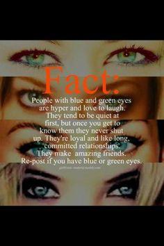I have blue eyes