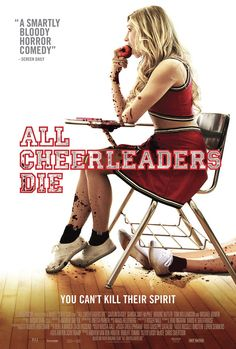 ALL CHEERLEADERS DIE - kept hearing about this film on twitter and finally sat down and watched it.  Great indie horror flick.  Better make part 2.
