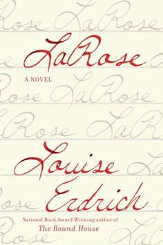 La Rose, Louise Erdrich (This Week's Hottest Book Releases: May 8 — May 14)