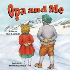 The Opa and Oma Books by Kevin Donovan are a lovely way to introduce children to German words, culture and traditions.