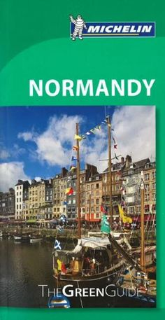 Normandy, Green Guide by Michelin Maps and Guides