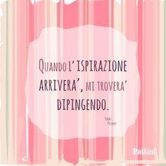 """#pensierieparole #dolcipattini """"Quando l'ispirazione arriverà, mi troverà dipingendo"""" - Pablo Picasso"""