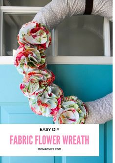 DIY Fabric Flower Wreath tutorial for Spring from MomAdvice.com. What a fun pop of color for your door.