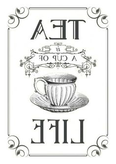 Tea graphic reversed and ready to be printed on a laser printer and transferred onto your painted surface with Artisan Enhancements Transfer Gel! Images Vintage, Vintage Diy, Vintage Labels, Vintage Posters, Vintage Quotes, Etiquette Vintage, Foto Transfer, Transfer Paper, Tea Quotes